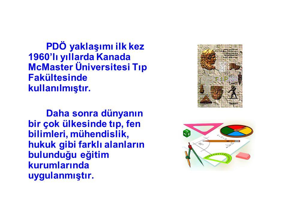 PDÖ yaklaşımı ilk kez 1960'lı yıllarda Kanada McMaster Üniversitesi Tıp Fakültesinde kullanılmıştır.