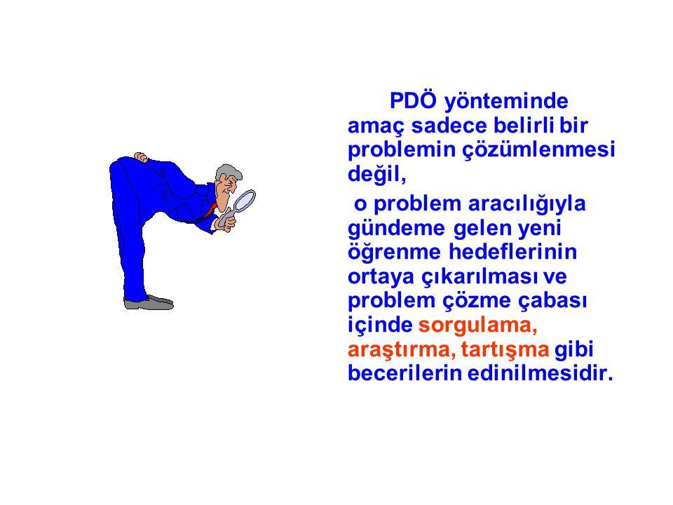 PDÖ yönteminde amaç sadece belirli bir problemin çözümlenmesi değil,