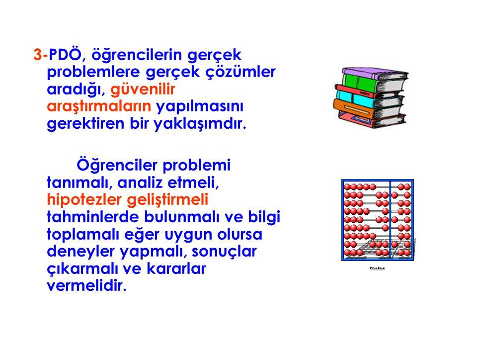 3-PDÖ, öğrencilerin gerçek problemlere gerçek çözümler aradığı, güvenilir araştırmaların yapılmasını gerektiren bir yaklaşımdır.