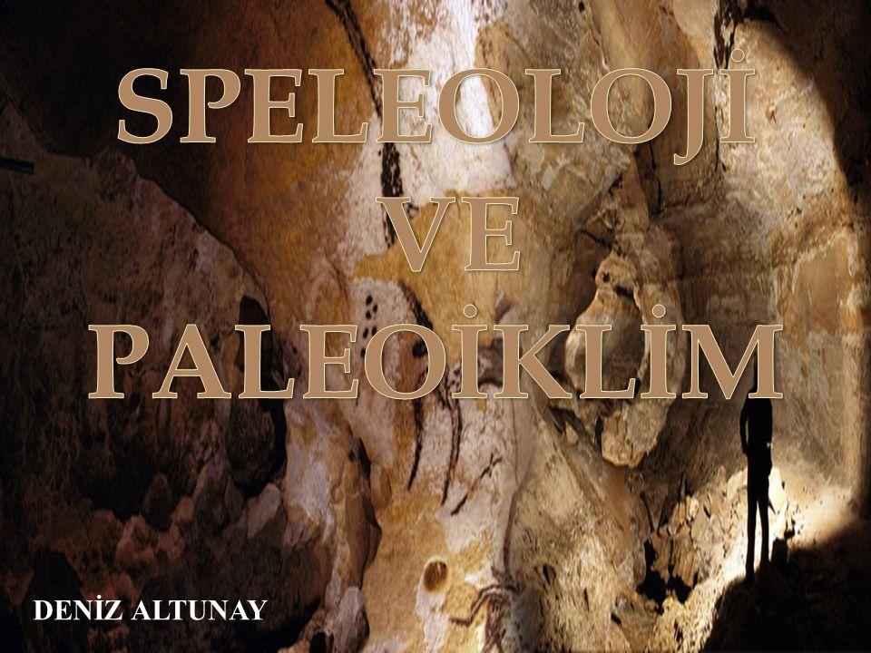 SPELEOLOJİ VE PALEOİKLİM