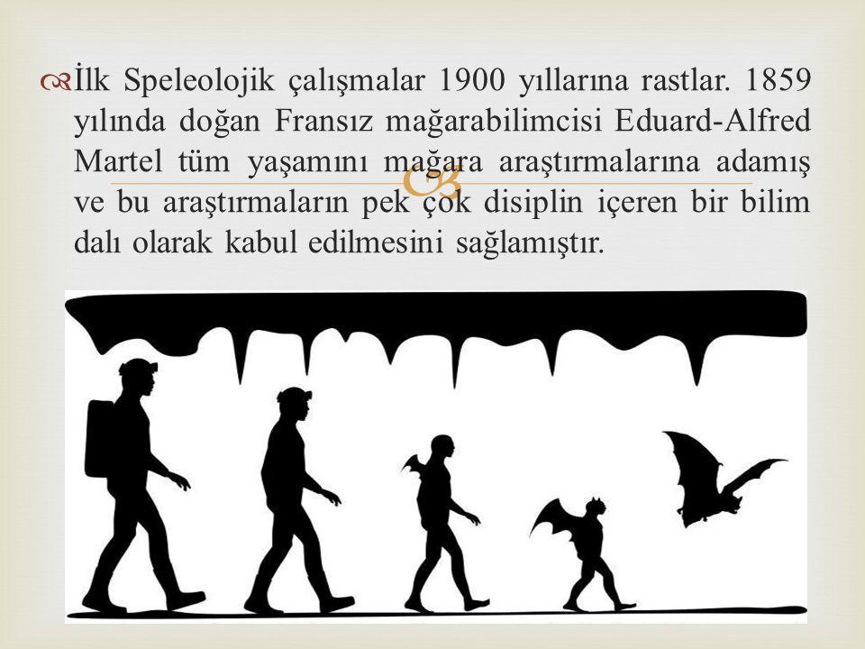 İlk Speleolojik çalışmalar 1900 yıllarına rastlar