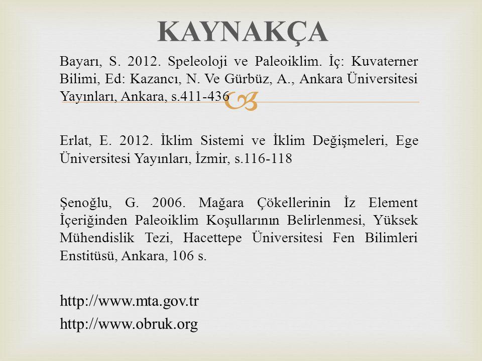 KAYNAKÇA http://www.mta.gov.tr http://www.obruk.org