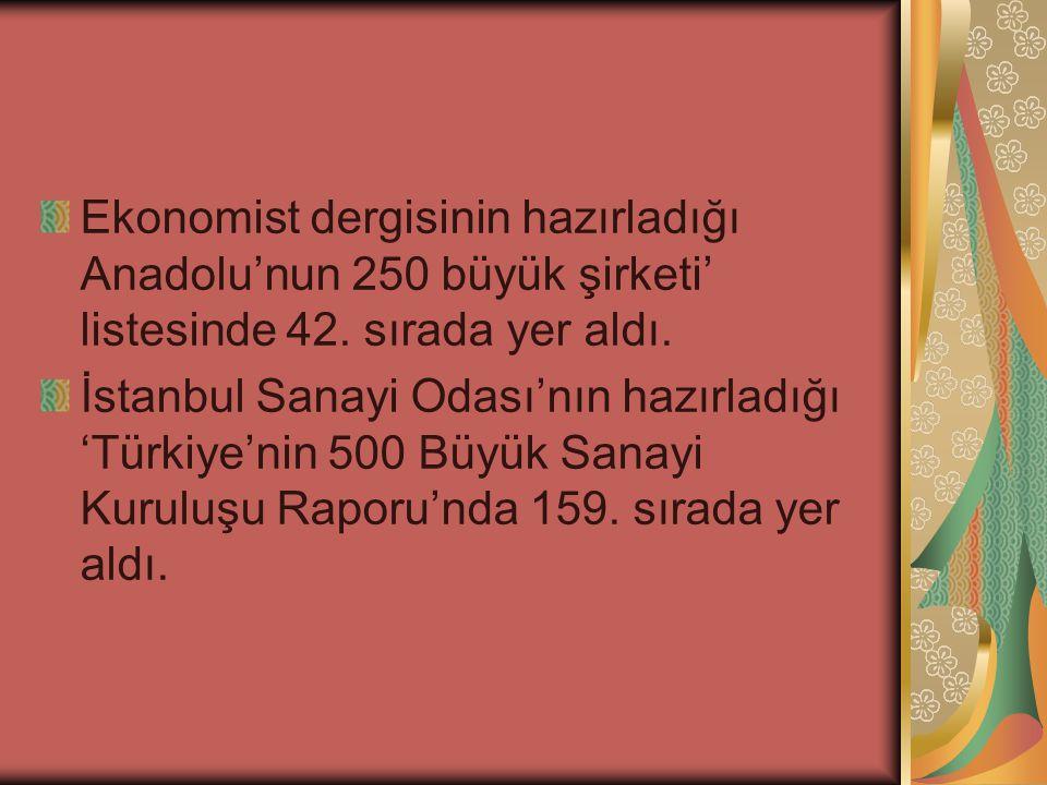 Ekonomist dergisinin hazırladığı Anadolu'nun 250 büyük şirketi' listesinde 42. sırada yer aldı.