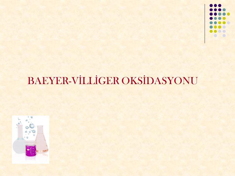 BAEYER-VİLLİGER OKSİDASYONU