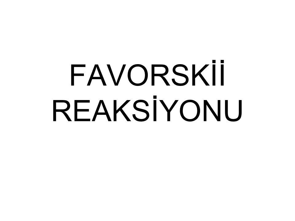 FAVORSKİİ REAKSİYONU S