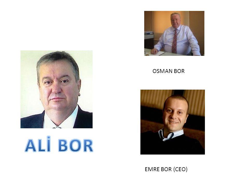 OSMAN BOR ALİ BOR EMRE BOR (CEO)