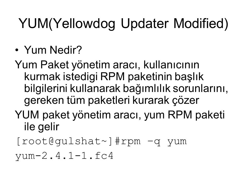 YUM(Yellowdog Updater Modified)