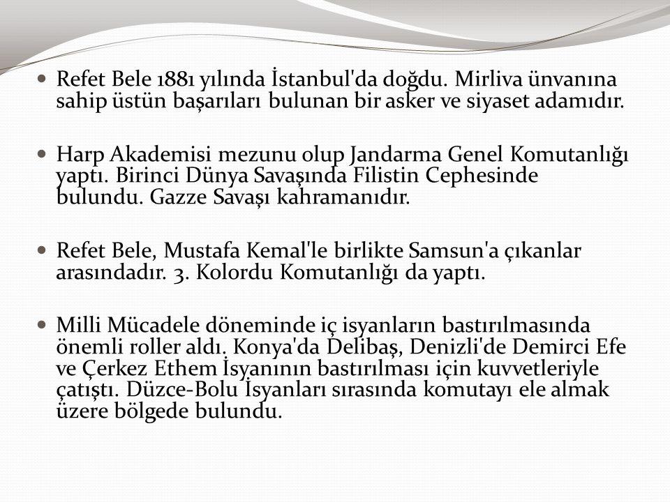 Refet Bele 1881 yılında İstanbul da doğdu