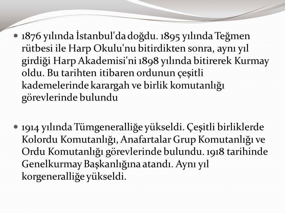 1876 yılında İstanbul da doğdu