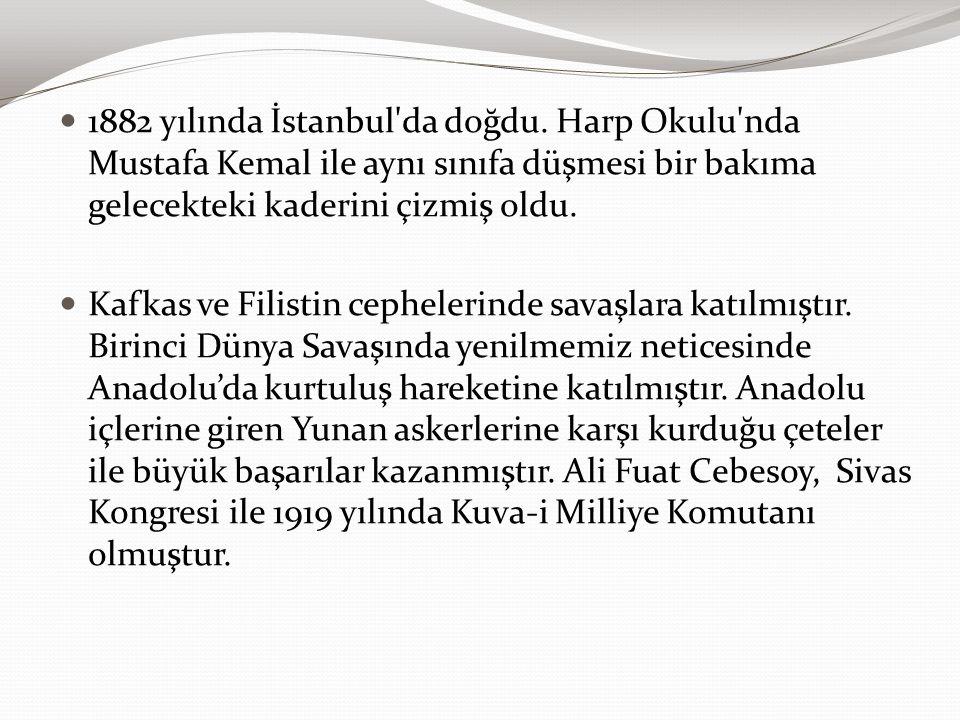 1882 yılında İstanbul da doğdu