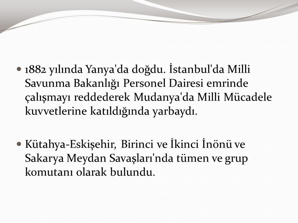 1882 yılında Yanya da doğdu. İstanbul da Milli Savunma Bakanlığı Personel Dairesi emrinde çalışmayı reddederek Mudanya da Milli Mücadele kuvvetlerine katıldığında yarbaydı.
