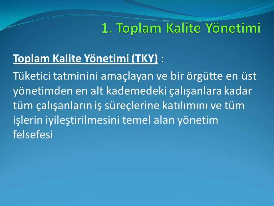 1. Toplam Kalite Yönetimi