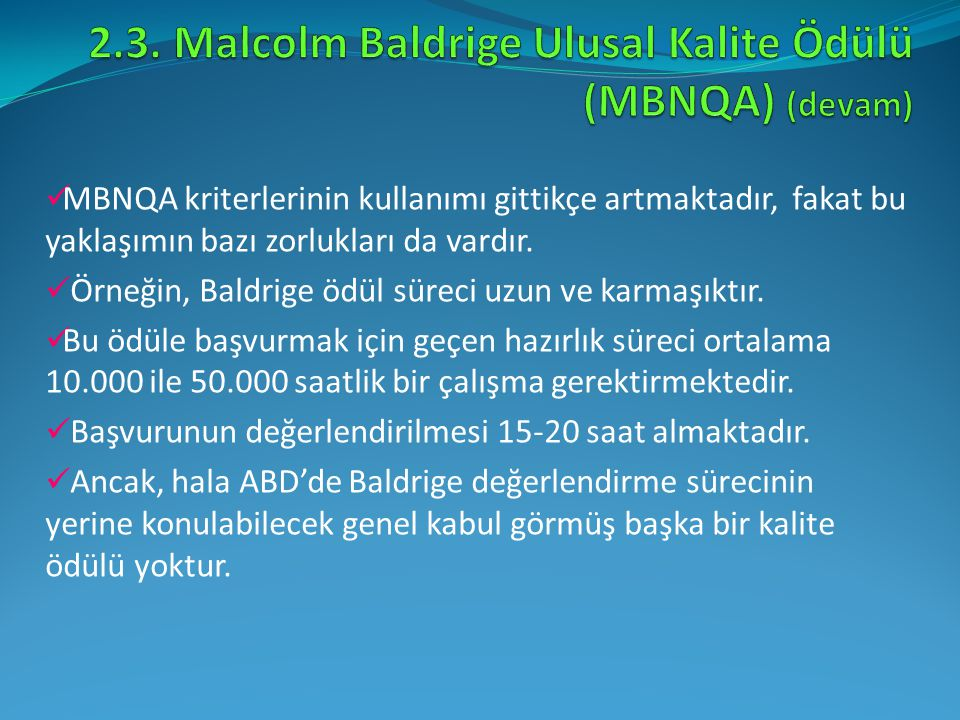 2.3. Malcolm Baldrige Ulusal Kalite Ödülü (MBNQA) (devam)