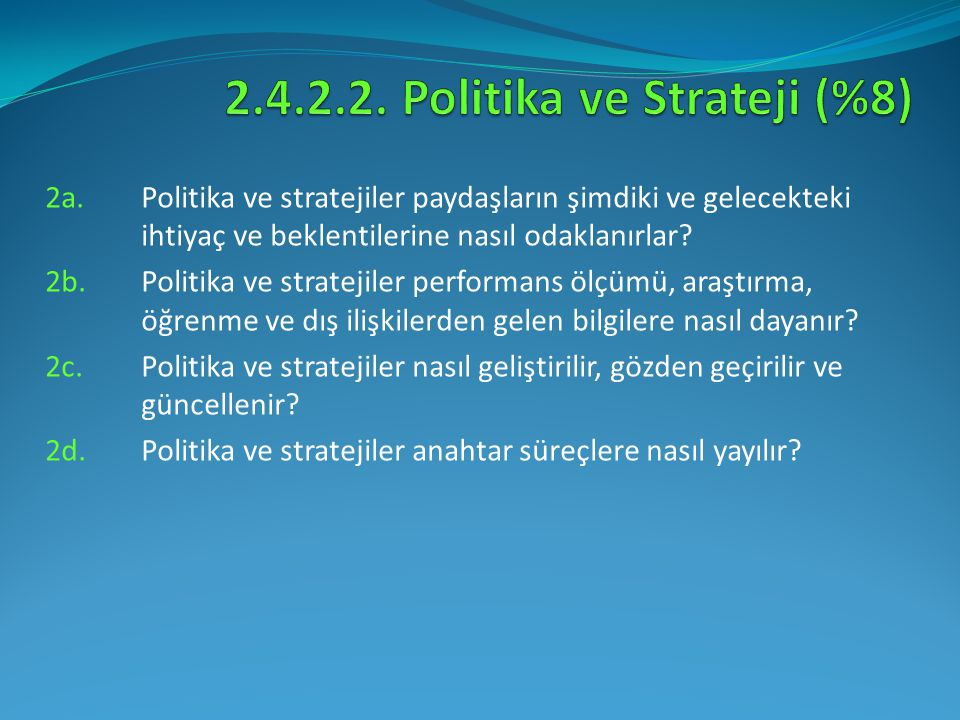 2.4.2.2. Politika ve Strateji (%8)