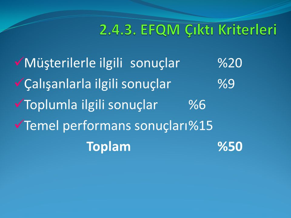 2.4.3. EFQM Çıktı Kriterleri Müşterilerle ilgili sonuçlar %20