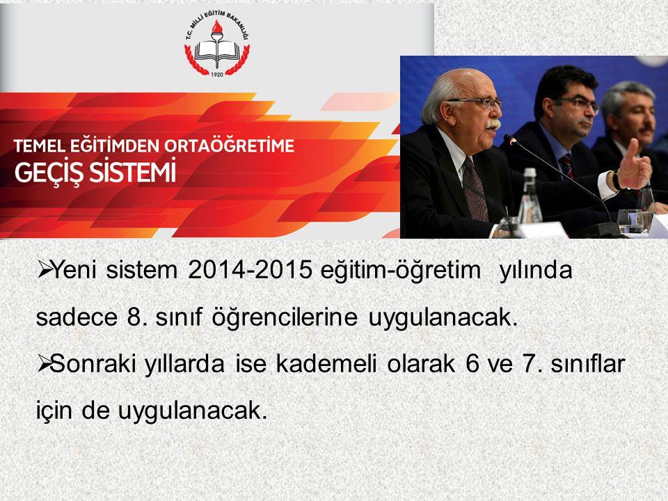 Yeni sistem 2014-2015 eğitim-öğretim yılında sadece 8