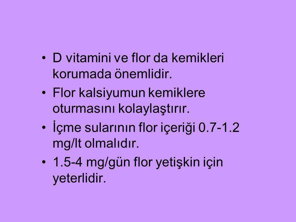 D vitamini ve flor da kemikleri korumada önemlidir.