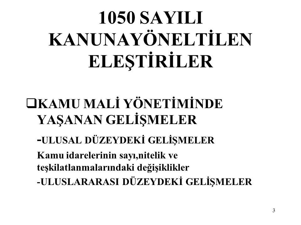 1050 SAYILI KANUNAYÖNELTİLEN ELEŞTİRİLER