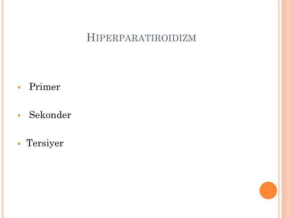 Hiperparatiroidizm Primer Sekonder Tersiyer