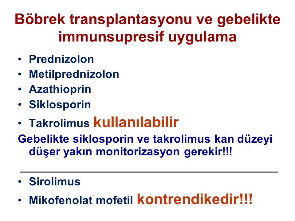 Böbrek transplantasyonu ve gebelikte immunsupresif uygulama