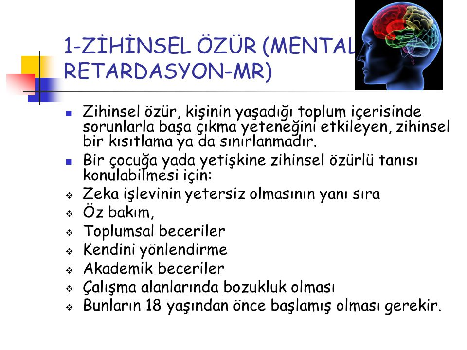 1-ZİHİNSEL ÖZÜR (MENTAL RETARDASYON-MR)