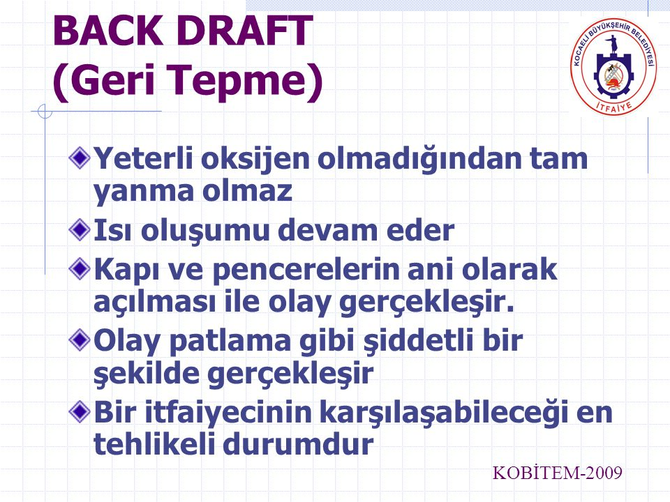 BACK DRAFT (Geri Tepme)