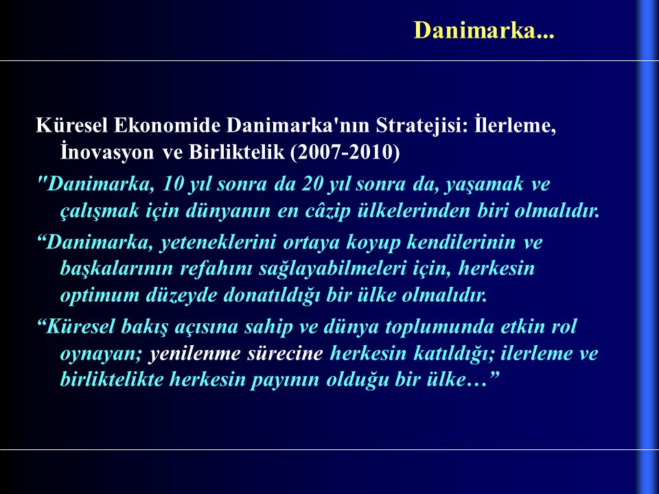 Danimarka... Küresel Ekonomide Danimarka nın Stratejisi: İlerleme, İnovasyon ve Birliktelik (2007-2010)
