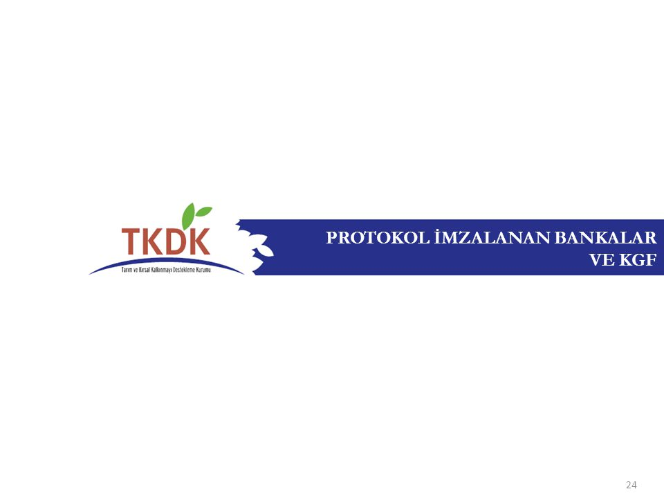 PROTOKOL İMZALANAN BANKALAR VE KGF