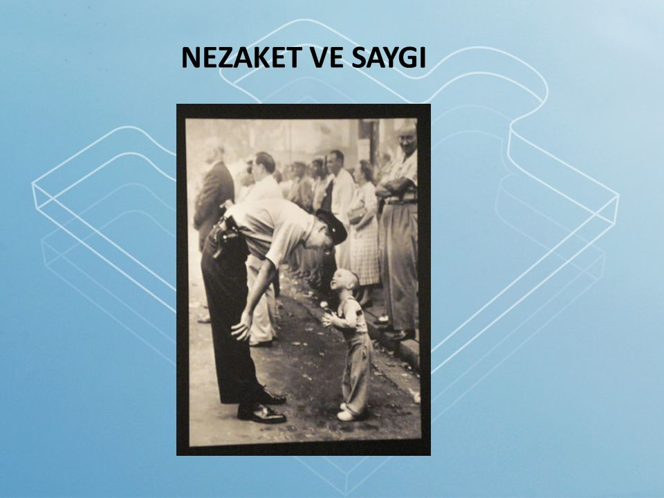 NEZAKET VE SAYGI 26