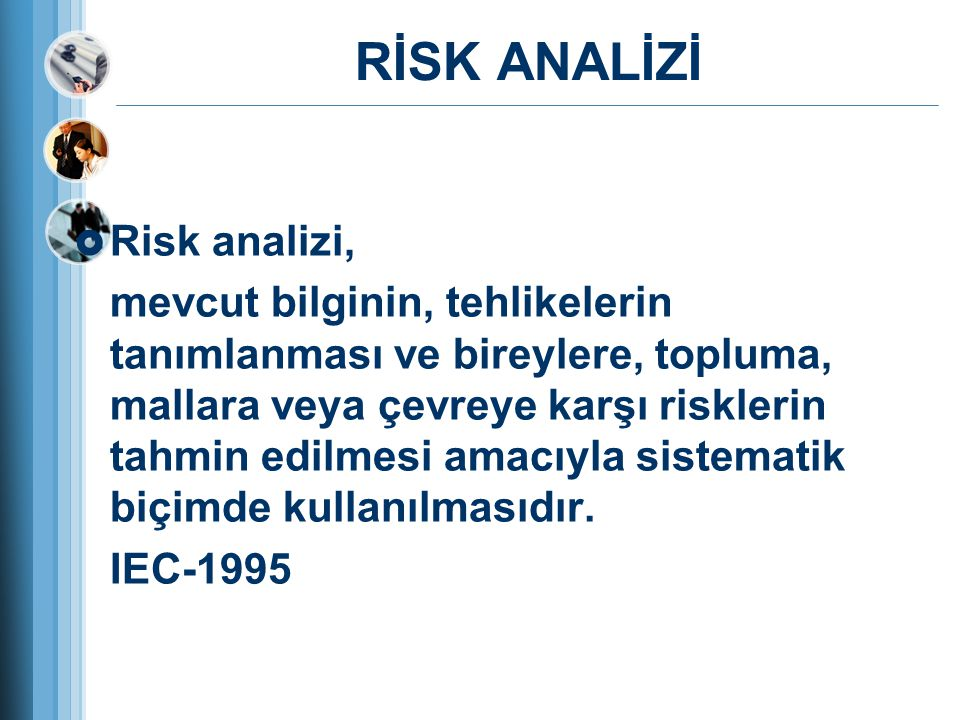 RİSK ANALİZİ Risk analizi,