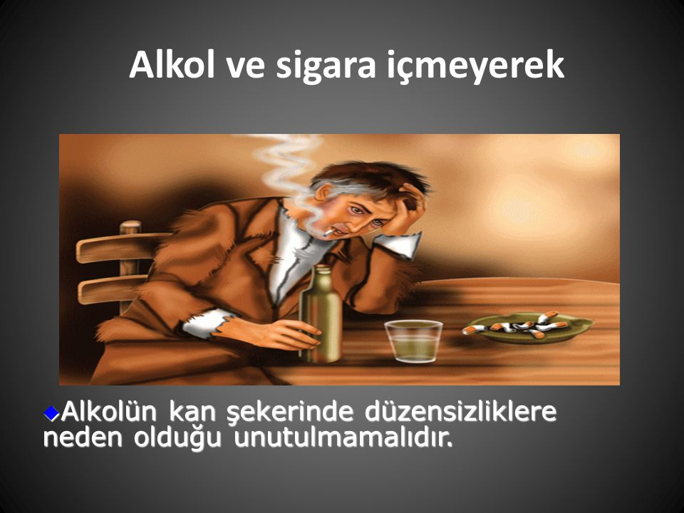 Alkol ve sigara içmeyerek