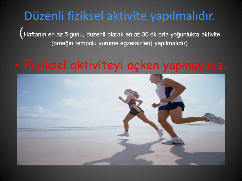 Düzenli fiziksel aktivite yapılmalıdır