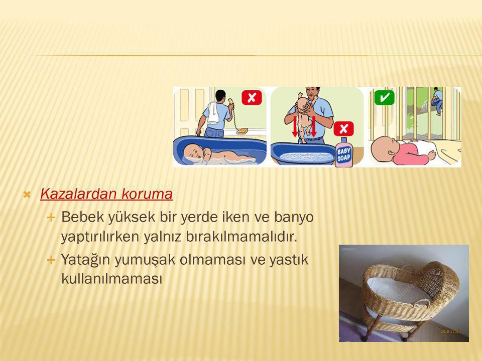 Kazalardan koruma Bebek yüksek bir yerde iken ve banyo yaptırılırken yalnız bırakılmamalıdır.