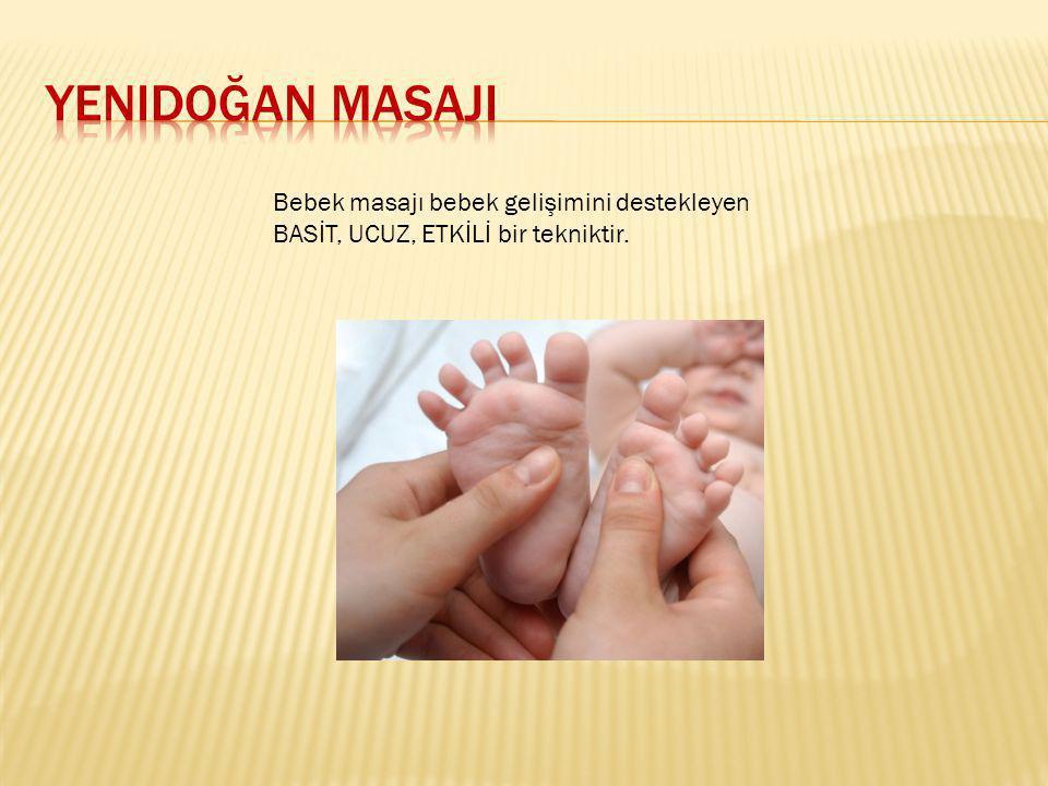 Yenidoğan masajI Bebek masajı bebek gelişimini destekleyen BASİT, UCUZ, ETKİLİ bir tekniktir.