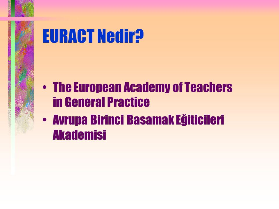 EURACT Nedir The European Academy of Teachers in General Practice
