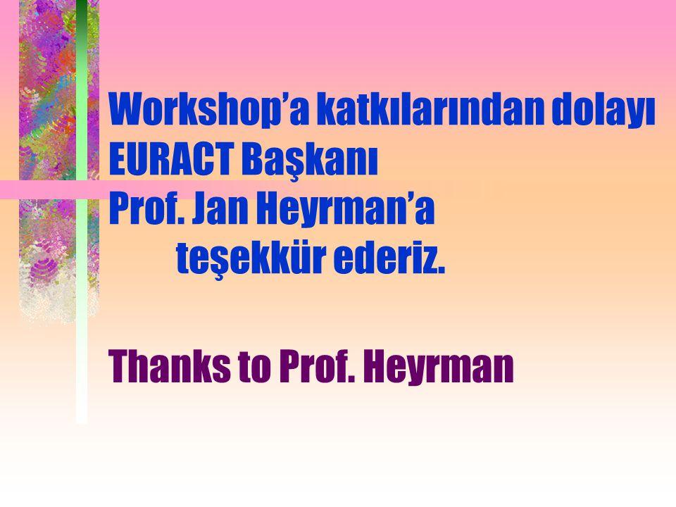 Workshop'a katkılarından dolayı EURACT Başkanı. Prof. Jan Heyrman'a