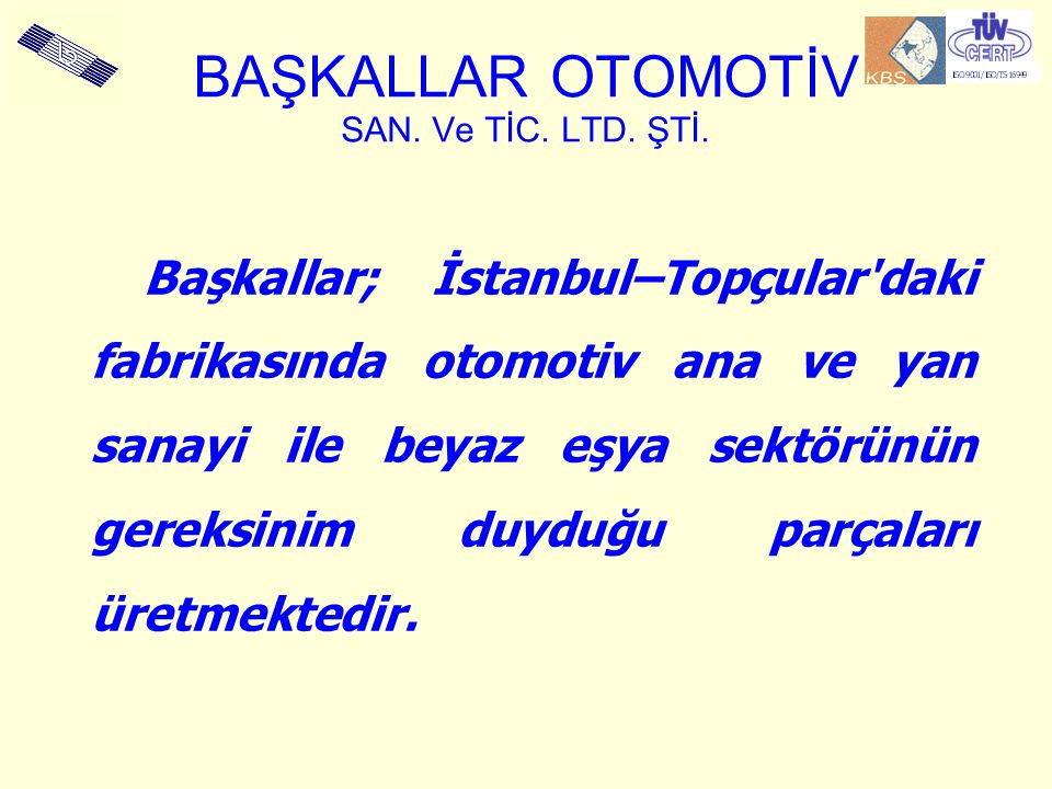 BAŞKALLAR OTOMOTİV SAN. Ve TİC. LTD. ŞTİ.