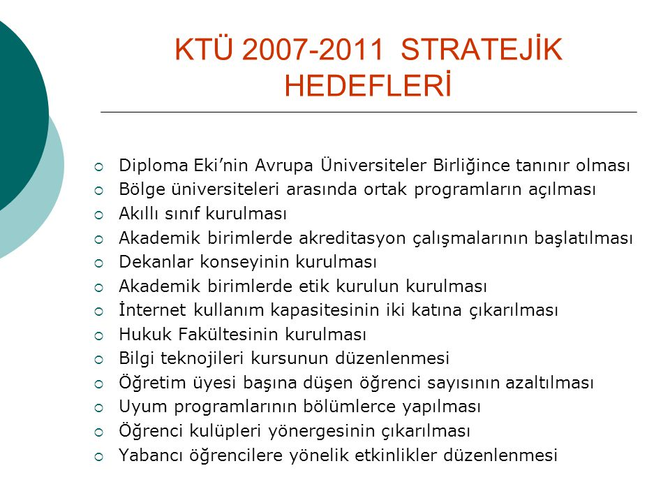 KTÜ 2007-2011 STRATEJİK HEDEFLERİ