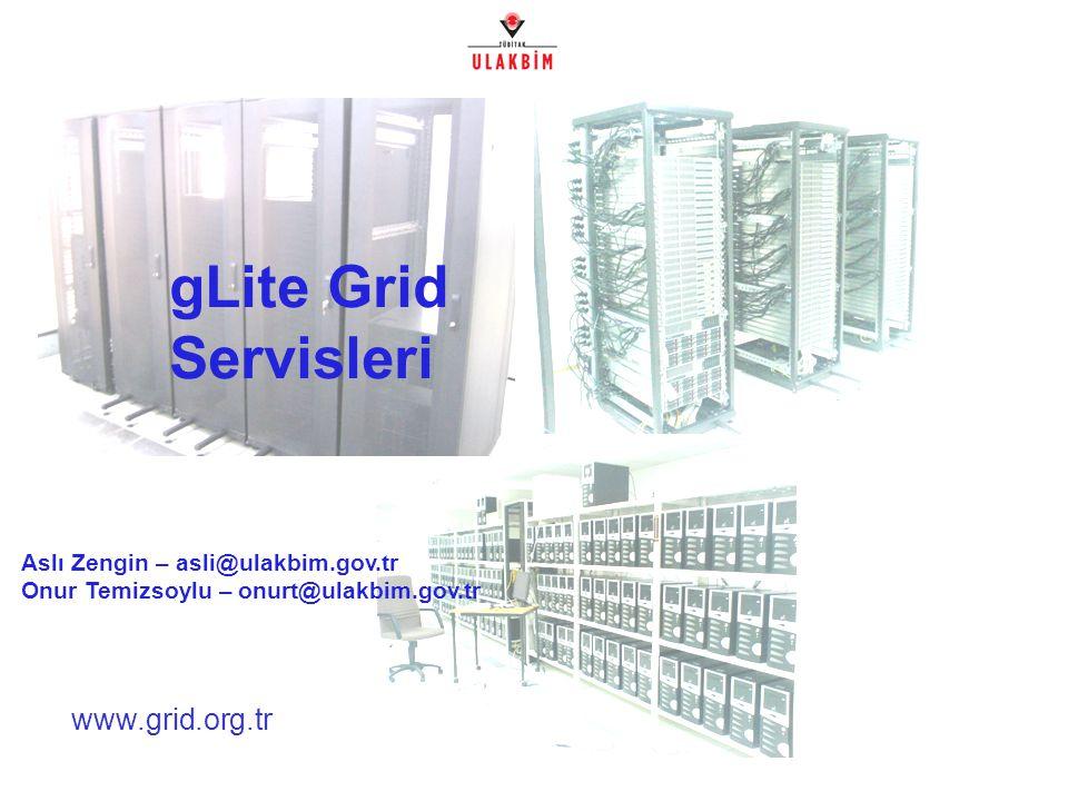 gLite Grid Servisleri Aslı Zengin – asli@ulakbim.gov.tr Onur Temizsoylu – onurt@ulakbim.gov.tr /38