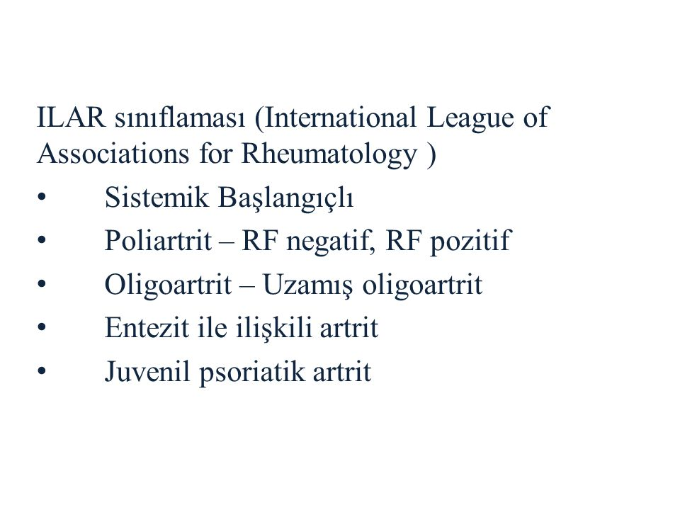 ILAR sınıflaması (International League of Associations for Rheumatology )