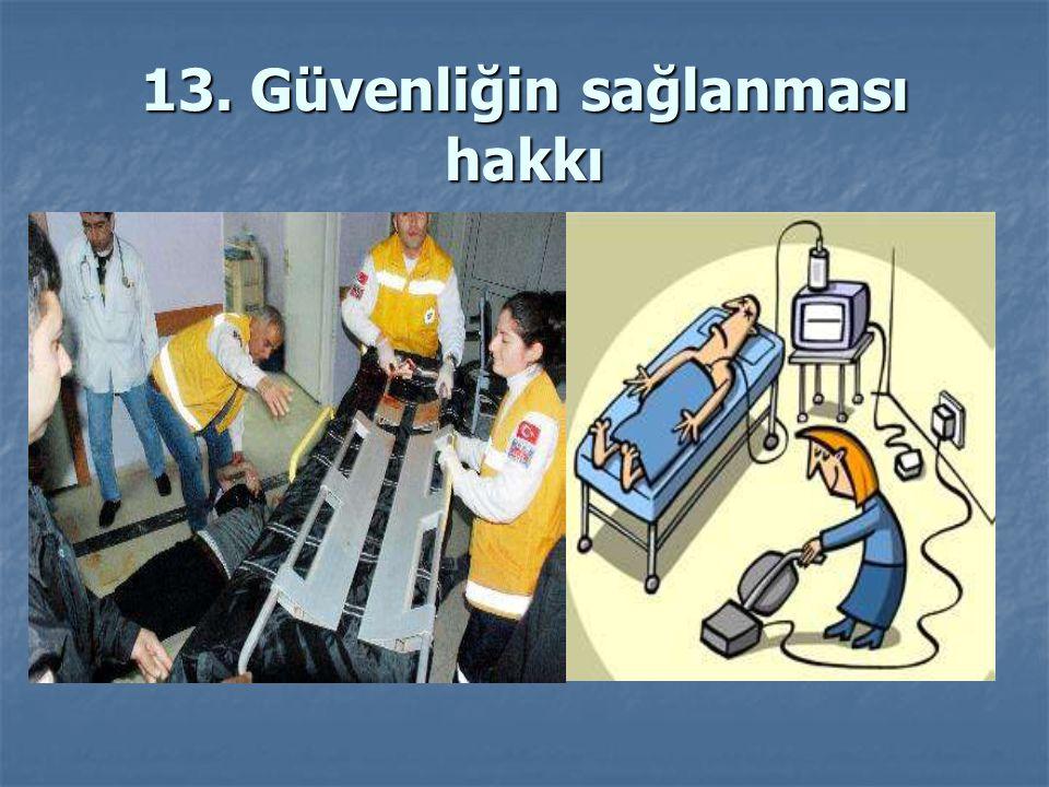 13. Güvenliğin sağlanması hakkı
