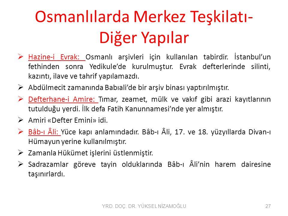 Osmanlılarda Merkez Teşkilatı-Diğer Yapılar