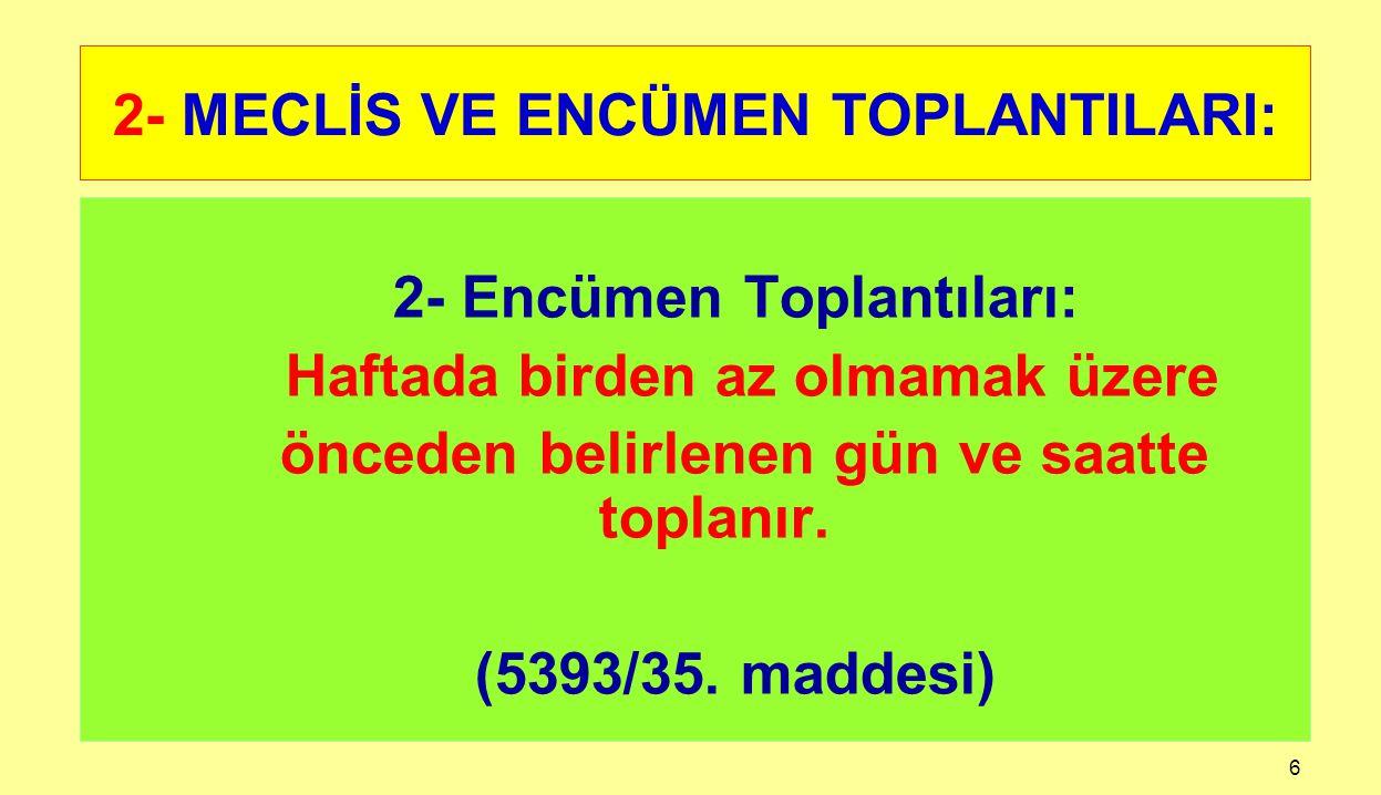 2- MECLİS VE ENCÜMEN TOPLANTILARI: