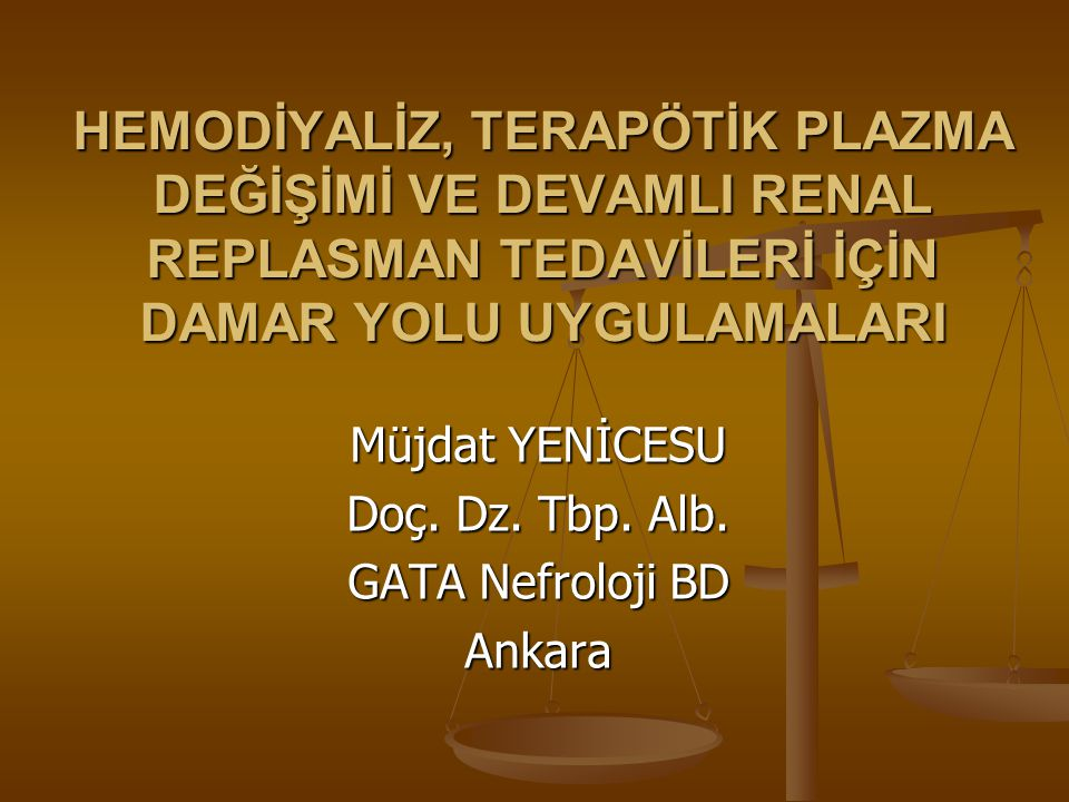 Müjdat YENİCESU Doç. Dz. Tbp. Alb. GATA Nefroloji BD Ankara