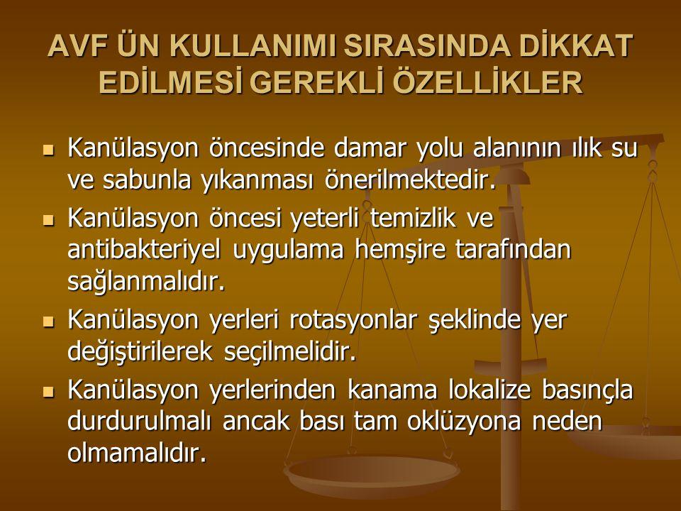 AVF ÜN KULLANIMI SIRASINDA DİKKAT EDİLMESİ GEREKLİ ÖZELLİKLER