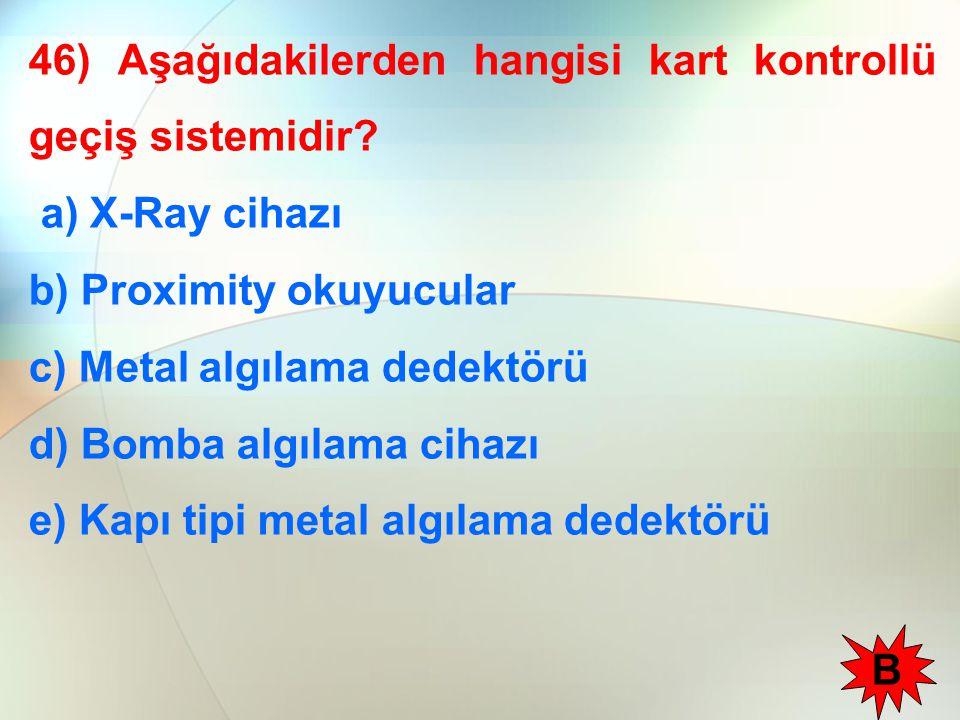 46) Aşağıdakilerden hangisi kart kontrollü geçiş sistemidir