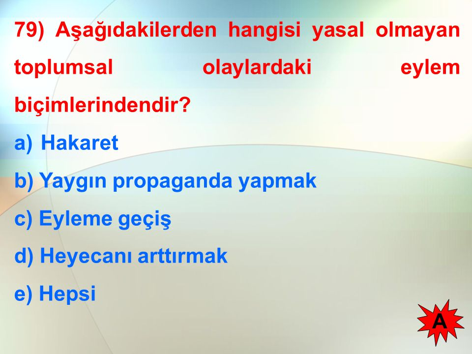 79) Aşağıdakilerden hangisi yasal olmayan toplumsal olaylardaki eylem biçimlerindendir