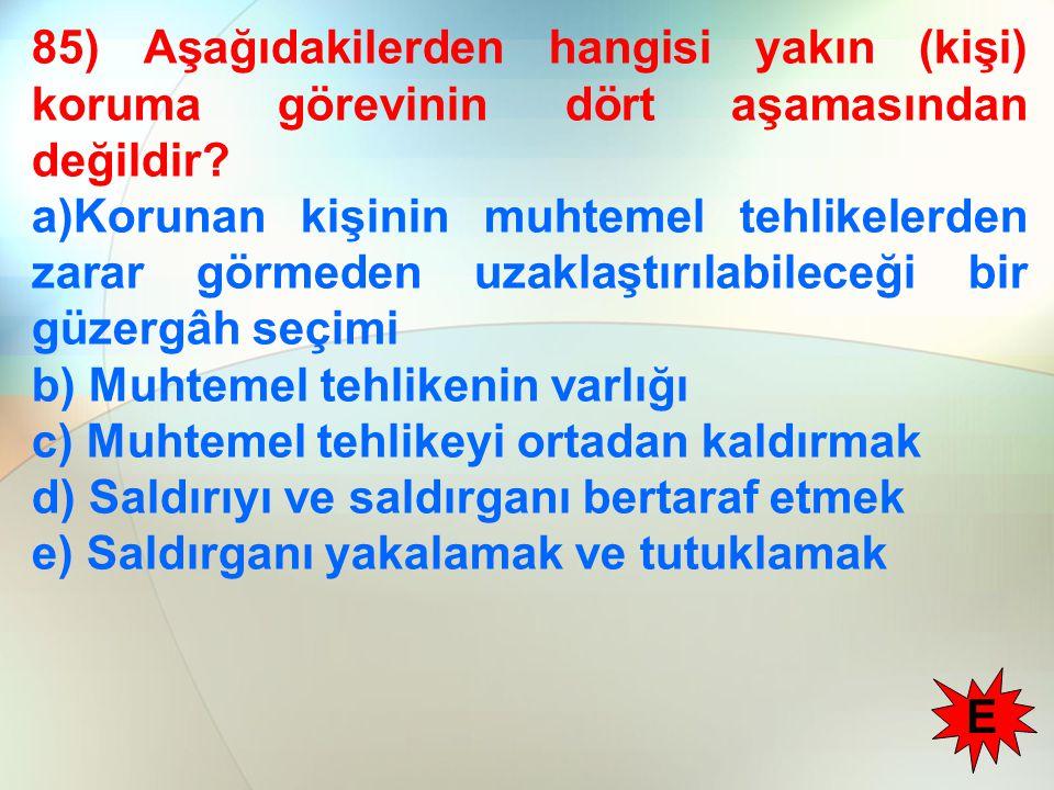 85) Aşağıdakilerden hangisi yakın (kişi) koruma görevinin dört aşamasından değildir