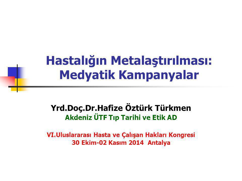 Hastalığın Metalaştırılması: Medyatik Kampanyalar