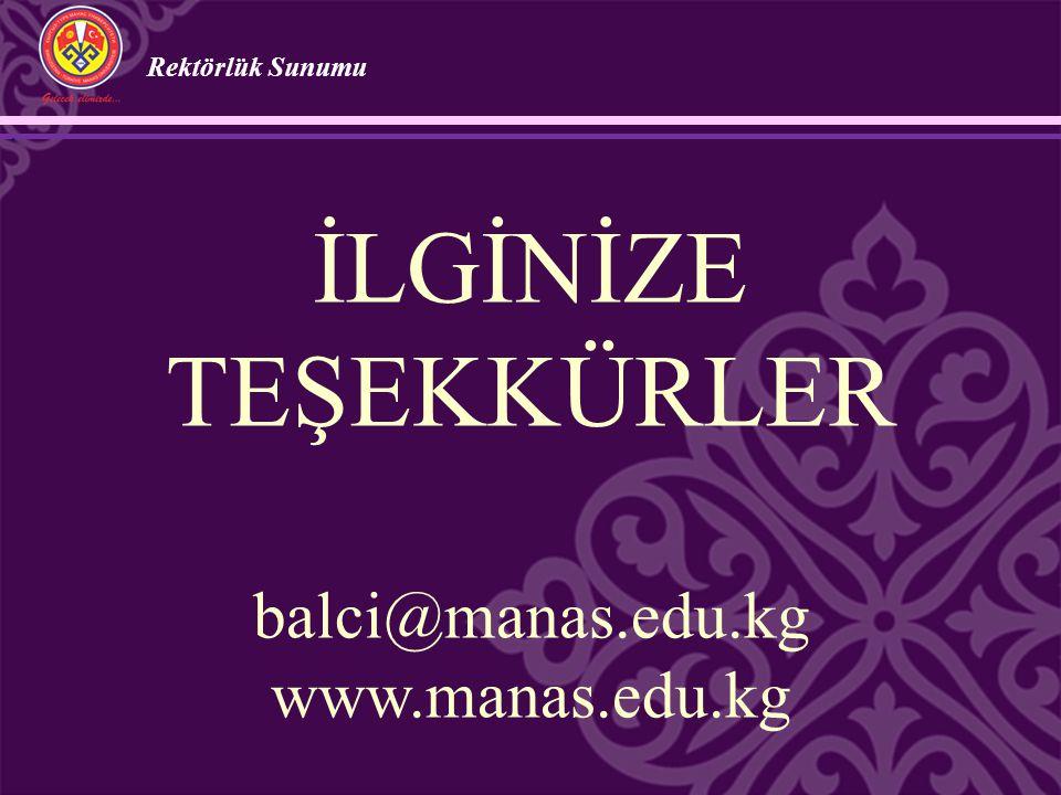 İLGİNİZE TEŞEKKÜRLER balci@manas.edu.kg www.manas.edu.kg